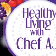 Healthy Living with Chef AJ