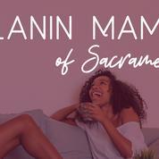 Melanin Mamas of Sacramento