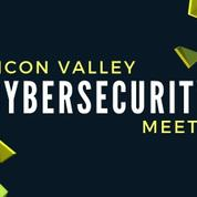 Silicon Valley Cybersecurity Meetup