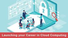 Launching Your Career in Cloud Computing