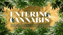 ENTERING CANNABIS: The Global Landscape - Developments In New York