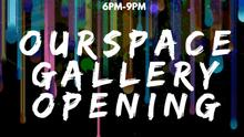 OurSpace Art Gallery Opening night