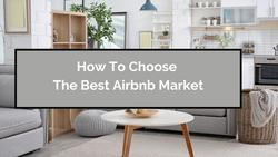 How To Pick The Best Airbnb Market Outside New York