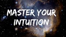 Master Your Intuition