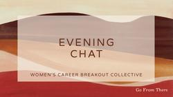 Women's Career Breakout Evening Chat - Topic: Our Inner Critic
