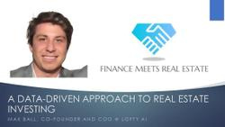 A Data-Driven Approach To Real Estate Investing, w/ Max Ball