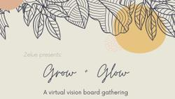Grow + Glow: A virtual vision board gathering