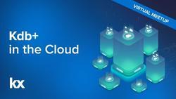 Kdb+ in the cloud