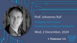 Webinar: Johannes Ruf: Hedging with Linear Regressions and Neural Networks