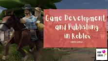 Game Development and Publishing in Roblox