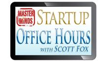 Free MasterMinds Startup Fundraising Office Hours with Startup Expert Scott Fox!