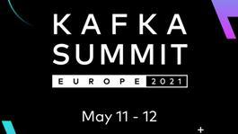 Kafka Summit Europe 2021