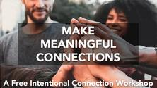 Make Meaningful Connections: A Free Interactive Workshop