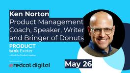 ProductTank Exeter #12 - Ken Norton