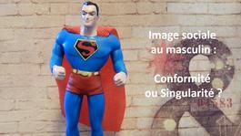 Image sociale au masculin : conformité ou singularité ?