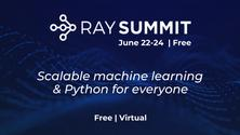 Ray Summit 2021 - Scalable ML and Python (Free virtual conference)