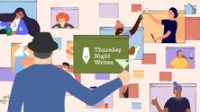 Thursday Night Writes! An online writing happy hour!