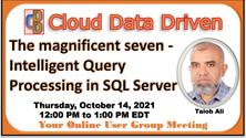The magnificent seven - Intelligent Query Processing in SQL Server