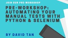 pre-Workshop: Automating Your Manual Tests With Python & Selenium