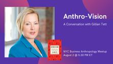 Anthro-Vision: A Conversation with Gillian Tett
