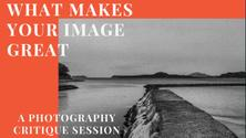 What Makes Your Image Great ( Interactive  Photography Group Critique )