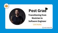 Post Grad: Transitioning from Musician to Software Engineer