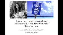 Break Free From Codependency and Reclaim Your True Self with Tatanka Love