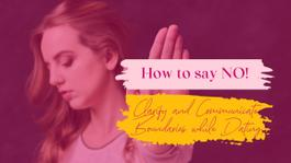 How to say NO! Clarify and communicate BOUNDARIES while dating