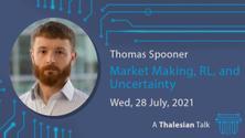 Webinar: Thomas Spooner: Market Making, Reinforcement Learning, and Uncertainty