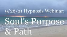 ✨💻✨ ONLINE Group Hypnosis: YOUR Soul's Purpose & Path and Psychometry Exercise