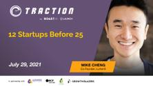 12 Startups Before 25: Founder Lessons from Mike Cheng