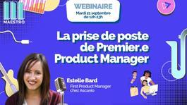 La prise de poste de Premier.e Product Manager - Estelle Bard, PM chez Ascanio