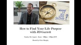 (FREE) How to Find Your Life Purpose with JD Garrett