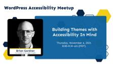 Building Themes with Accessibility In Mind: Brian Gardner