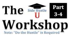 """Side Hustle University """"The Workshop"""" [Part 3-4]"""