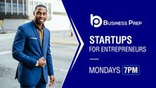 Business Prep - Startups for Entrepreneurs