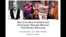 How to Be More Confident and Charismatic Through Humour with Bentley Browning