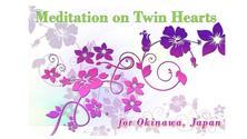 Meditation on Twin Hearts for Okinawa, Japan