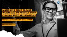 Virtual Meetup -Cisco Secure Workload to Protect your Cloud Native Applications
