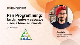 Pair Programming: fundamentos y aspectos clave a tener en cuenta