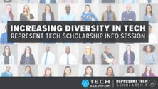 Increasing Diversity in Tech: Represent Tech Scholarship Session - Virtual