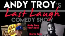 Andy Troy's Last Laugh Comedy Show! Just $20 With Discount Code ANDYTROY