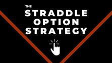 The Straddle Option Strategy!