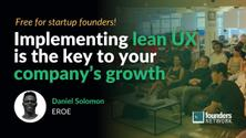 Implementing Lean UX Is Key to Your Company's Growth with Daniel Solomon