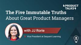 The Five Immutable Truths About Great Product Managers
