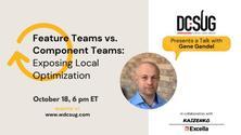 Feature Teams vs. Component Teams: Exposing Local Optimization