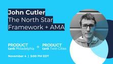 John Cutler - The North Star Framework + AMA
