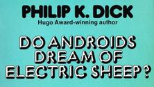 """""""Do Androids Dream of Electric Sheep?"""" by Philip K. Dick"""