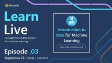 AI & ML Learn Live - Introduction to Data for Machine Learning