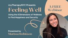 Feeling Well: Using the 8 Dimensions of Wellness to Find Happiness and Security